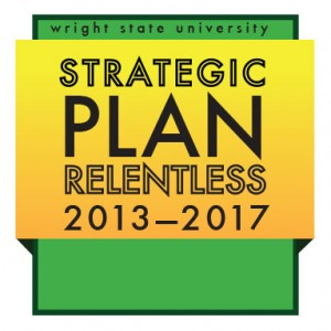 Wright State Strategic Plan 2013–2017: Relentless