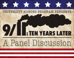 "Graphic that says ""University Honors Program Presents 9-11: Ten Years Later, A Panel Discussion"""